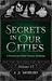 Secrets in Our Cities by Heather Hayden