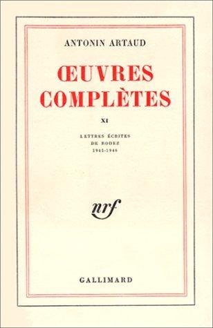 Oeuvres complètes XI: Lettres écrites de Rodez 1945-1946