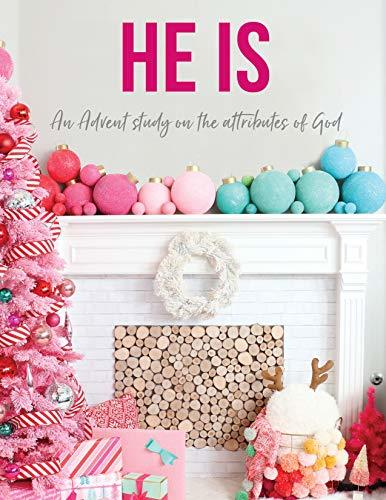 He Is: An Advent Study on the Attributes of God