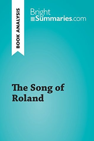 The Song of Roland (Book Analysis): Detailed Summary, Analysis and Reading Guide (BrightSummaries.com)