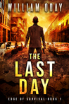 The Last Day: A Post-Apocalyptic Survival Thriller (Edge of Survival, #1)