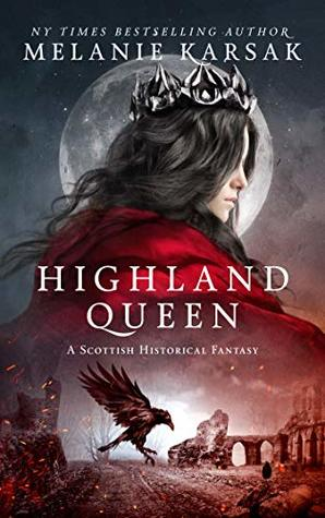 Highland Queen by Melanie Karsak