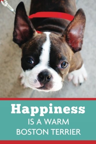 Happiness Is A Warm Boston Terrier (6x9 Journal): Dog Blue Red, Lightly Lined, 120 Pages, Perfect for Notes, Journaling, Mother's Day and Christmas