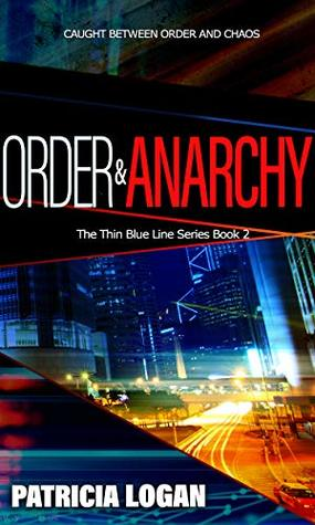 Order and Anarchy (The Thin Blue Line, #2)
