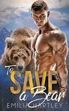 To Save A Bear (Lumberjack Bears, #2)