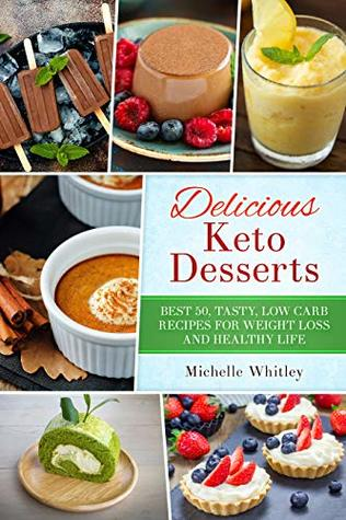 Delicious Keto Desserts Best 50 Tasty Low Carb Recipes For Weight