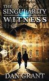 The Singularity Witness (A Singularity Series Book 1)