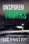 Unspoken Truths by Liz Mistry