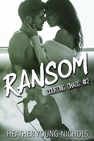 Ransom-Courting-Chaos-Book-2-Heather-Young-Nichols
