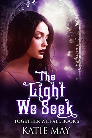 The Light We Seek (Together We Fall, #2)
