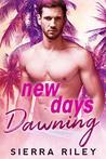 New Days Dawning by Sierra Riley