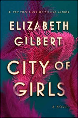f4d7e8340b140 City of Girls by Elizabeth Gilbert