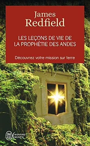 Les leçons de vie de la prophétie des Andes (J'ai lu Aventure secrète t. 4463)