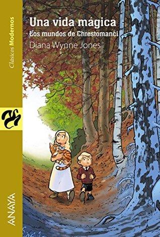 Una vida mágica (Literatura Juvenil (A Partir De 12 Años) - Clásicos Modernos)