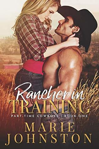 Rancher in Training (Part-Time Cowboys, #1)