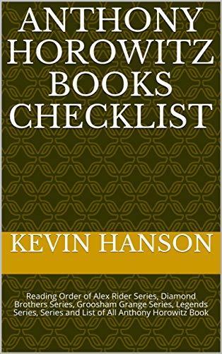 Anthony Horowitz Books Checklist: Reading Order of Alex Rider Series, Diamond Brothers Series, Groosham Grange Series, Legends Series, Series and List of All Anthony Horowitz Book