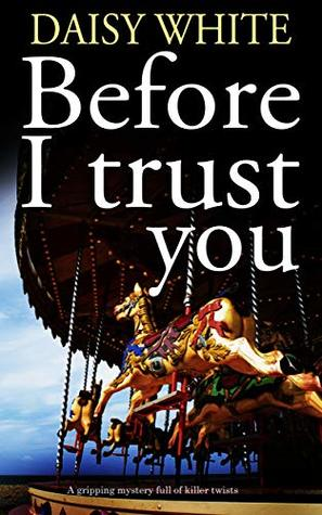 Before I Trust You by Daisy White