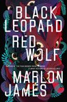 Black Leopard, Red Wolf (The Dark Star Trilogy, #1) by Marlon James