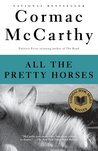 All the Pretty Horses (The Border Trilogy, #1) by Cormac McCarthy
