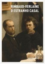 Rimbaud-Verlaine O Estranho Casal