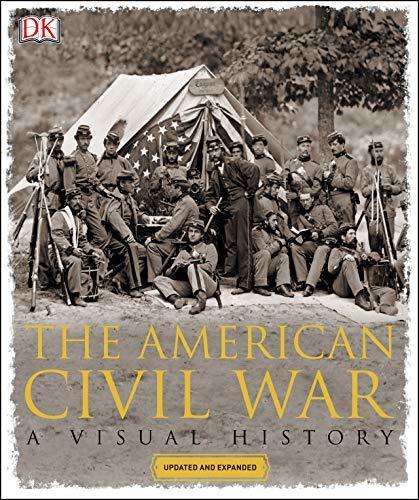 The American Civil War: A Visual History