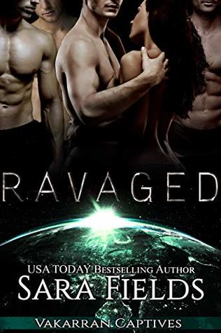 Ravaged by Sara  Fields