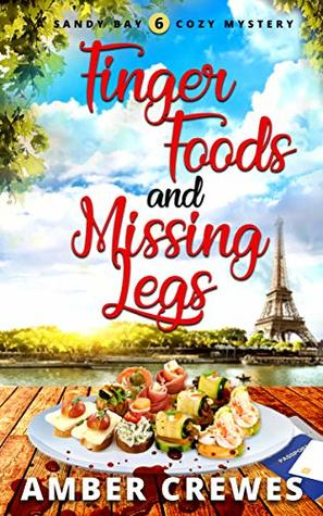 Finger Foods and Missing Legs (Sandy Bay #6)