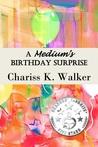 A Medium's Birthday Surprise (Becky Tibbs: A North Carolina Medium's Mystery Series #1)
