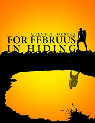 For Februus In Hiding : A Collection of Poetry and Short Stories