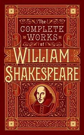 The Complete Works Of William Shakespear By William Shakespear: Annotated