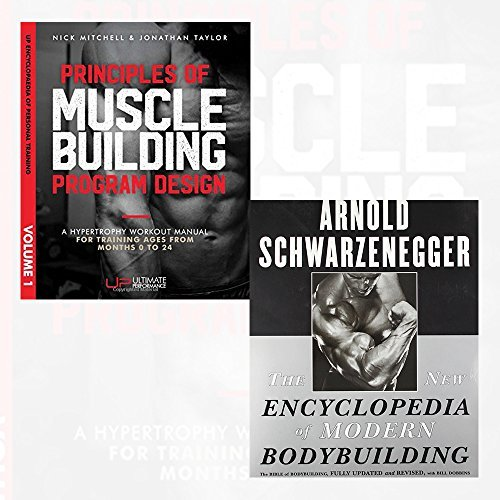 new encyclopedia of modern bodybuilding and principles of muscle building program design 2 books collection set - the bible of bodybuilding, fully updated and revised
