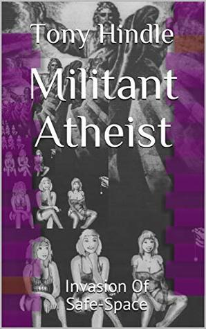 Militant Atheist: Invasion Of Safe-Space