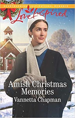 Amish Christmas Memories by Vannetta Chapman