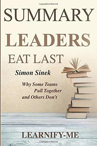Summary l Leaders Eat Last: Simon Sinek - Why Some Teams Pull Together and Others Don't