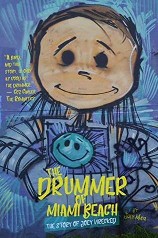 The Drummer of Miami Beach: The Story of Joey Wrecked