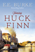 Taming Huck Finn by E.E. Burke
