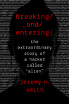 Breaking and Entering: The Extraordinary Story of a Hacker Called