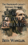 The Temple Builders (The Firstborn's Legacy: Steward Stories, #2)