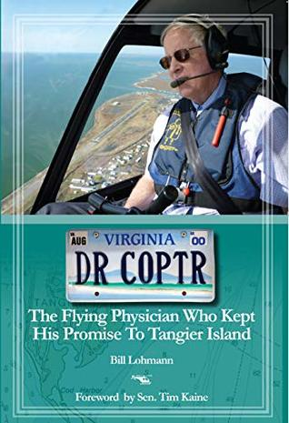 Dr Coptr: The Flying Physician Who Kept His Promise To Tangier Island