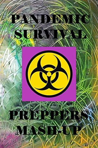 Pandemic - Survival - Preppers Mash-Up
