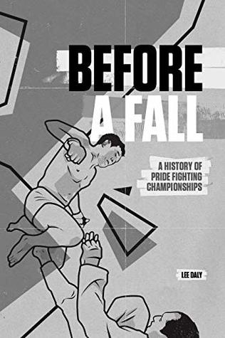 Before A Fall: A History of PRIDE Fighting Championships