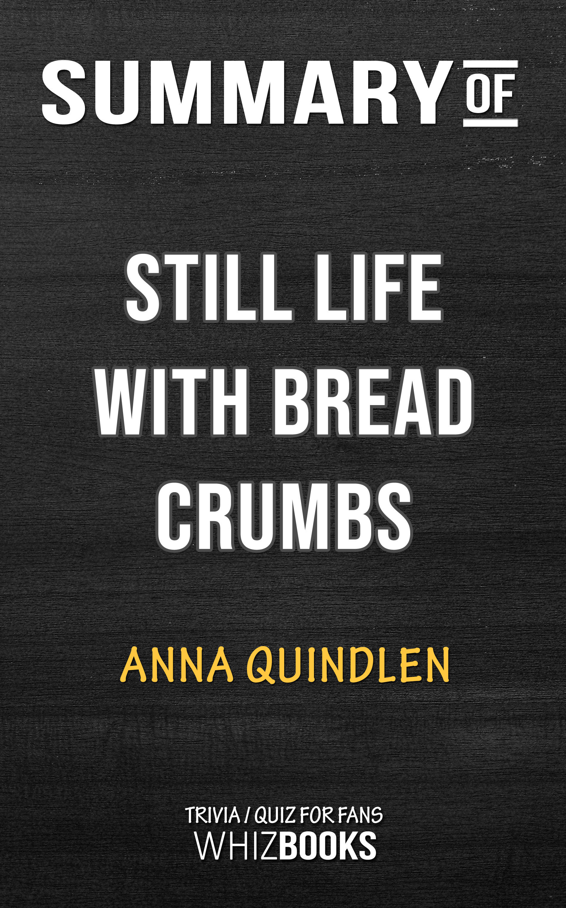 Summary of Still Life with Bread Crumbs: A Novel by Anna Quindlen | Conversation Starters