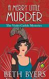 A Merry Little Murder (The Violet Carlyle Mysteries Book 4)