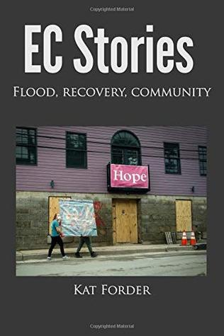 EC Stories: Flood, Recovery, Community
