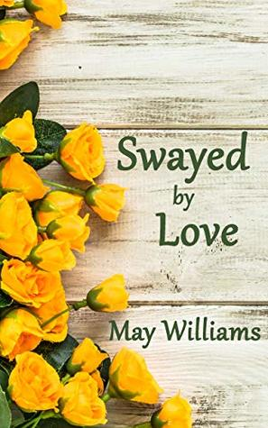 Swayed by Love (Swayed Romances Book 2)