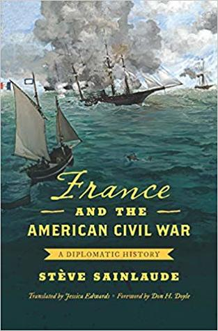 France and the American Civil War: A Diplomatic History