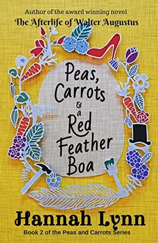 Peas, Carrots and a Red Feather Boa (The Peas and Carrots Series #2)
