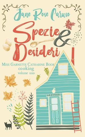 Spezie e Desideri: Miss Garnette Catharine Book cooking Vol. 1
