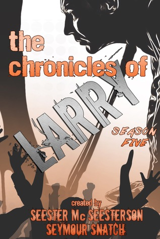 The Chronicles of Larry: Season Five