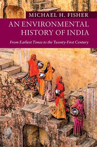 An Environmental History of India: From Earliest Times to the Twenty-First Century